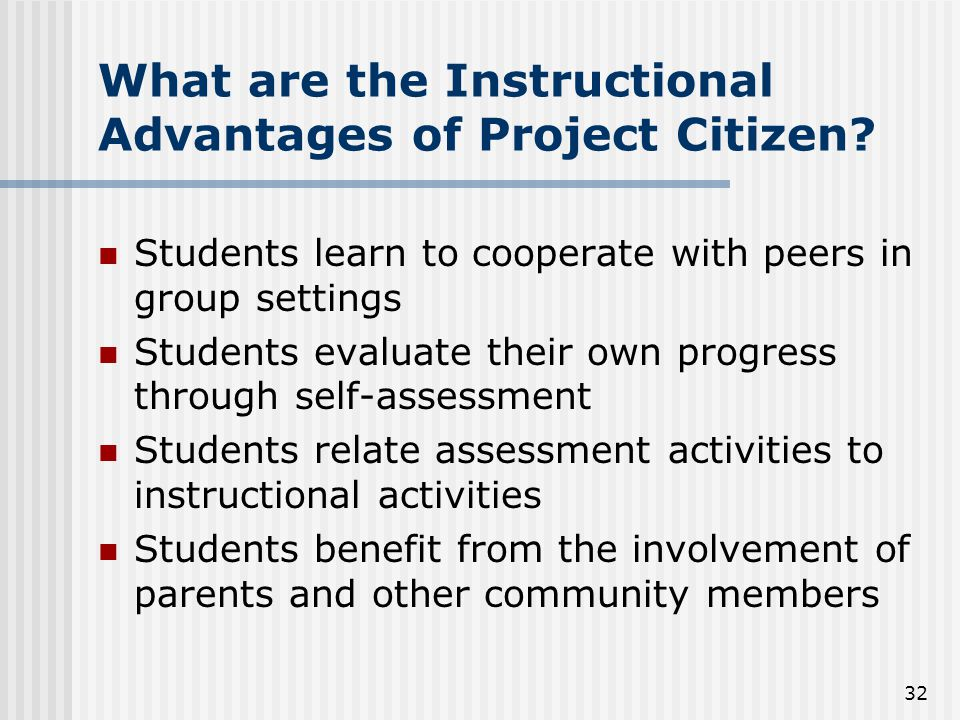 32 What are the Instructional Advantages of Project Citizen.
