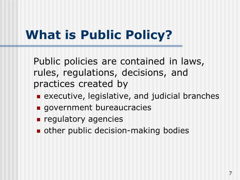 7 What is Public Policy.