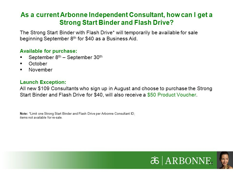11 As a current Arbonne Independent Consultant, how can I get a Strong Start Binder and Flash Drive.