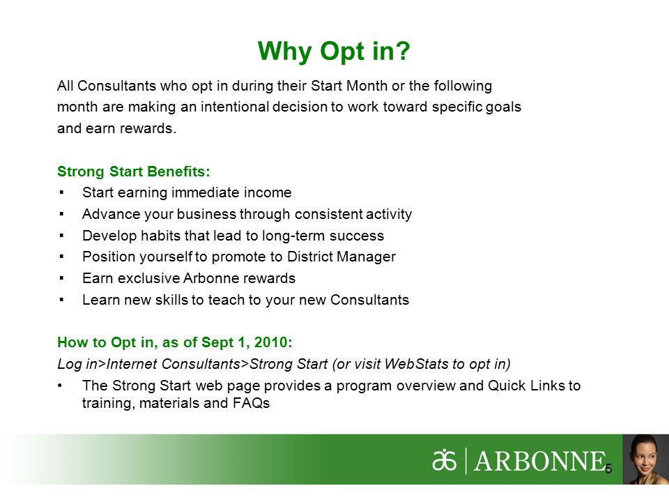5 Why Opt in.