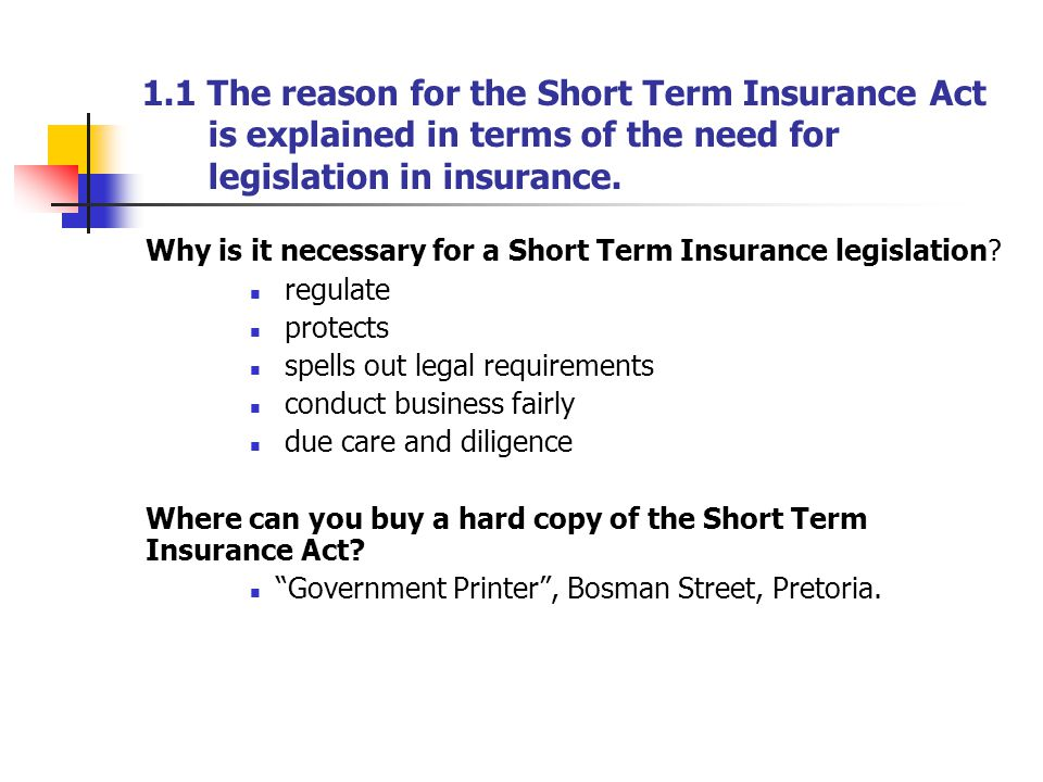1.2.Terminology defined in Section 1 of the Short Term Insurance Act is explained.