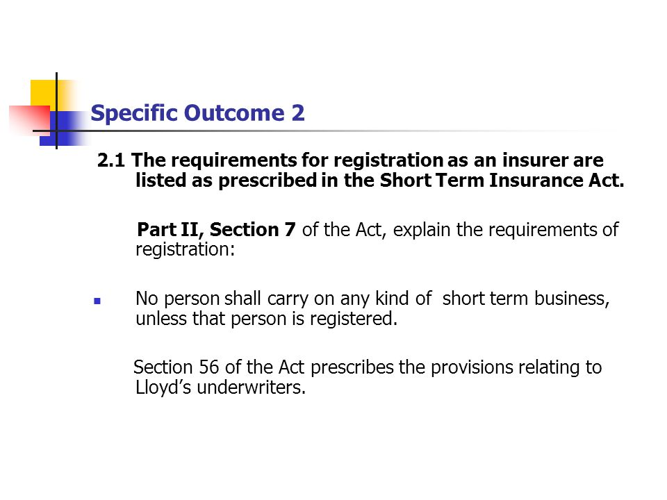 2.2 Returns that an insurer is required to submit to the Registrar are identified and an indication is given of the consequences of non-compliance.