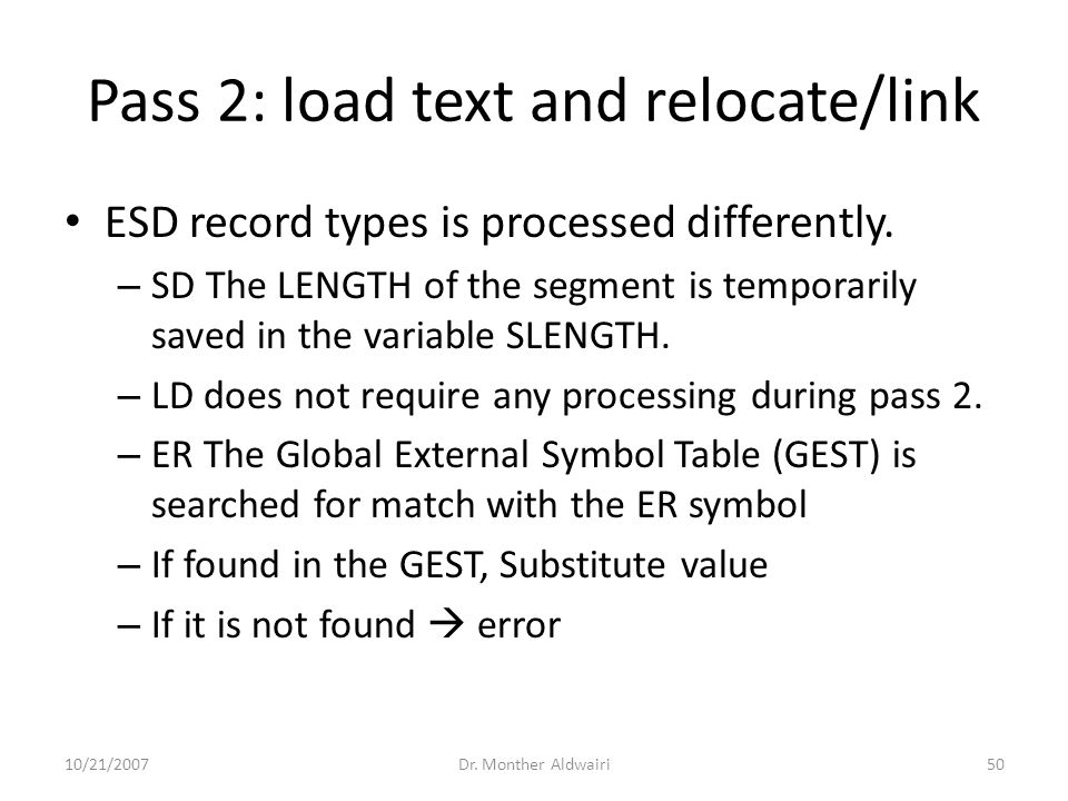 Pass 2: load text and relocate/link ESD record types is processed differently. – SD The LENGTH of the segment is temporarily saved in the variable SLE