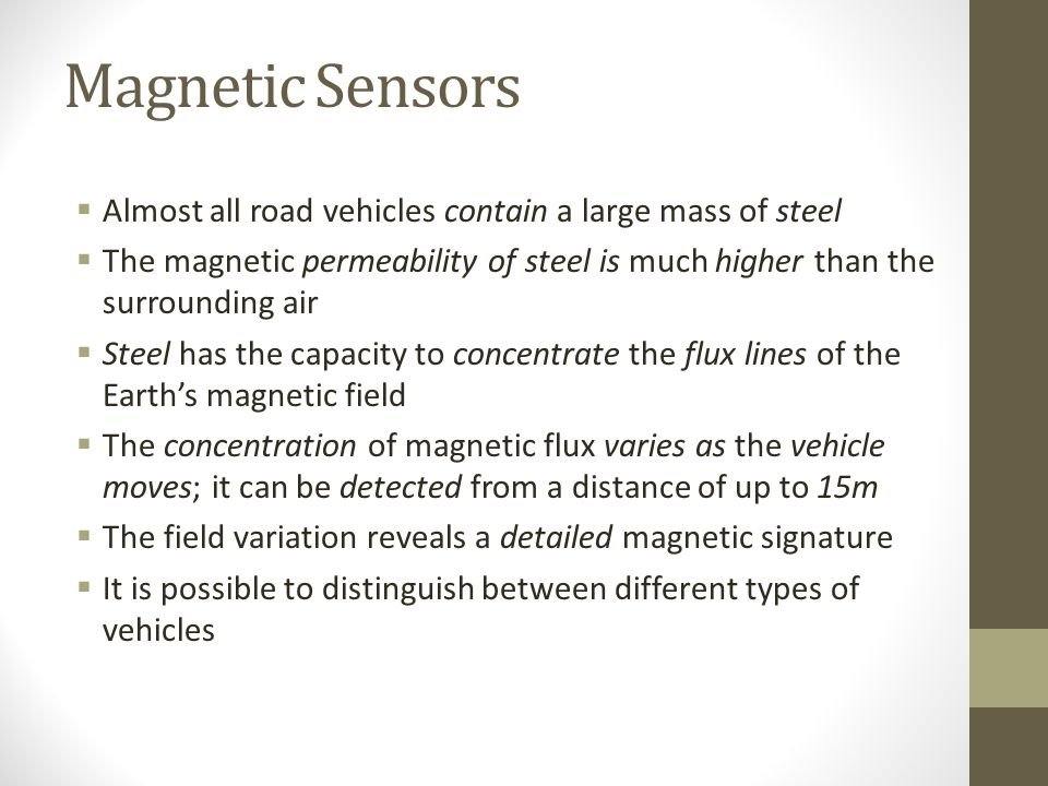 Magnetic Sensors Figure: Detection of a moving vehicle with an ARM magnetic sensor (Caruso and Withanawasam 1999)