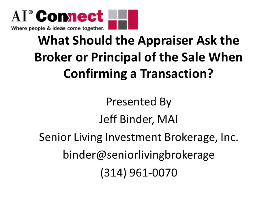 What Should the Appraiser Ask the Broker or Principal of the Sale When Confirming a Transaction.