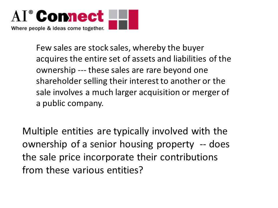 Few sales are stock sales, whereby the buyer acquires the entire set of assets and liabilities of the ownership --- these sales are rare beyond one shareholder selling their interest to another or the sale involves a much larger acquisition or merger of a public company.