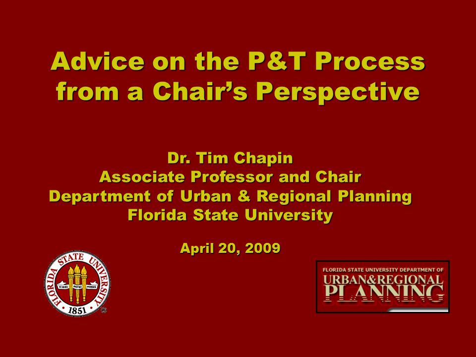 Advice on the P&T Process from a Chair's Perspective Dr.