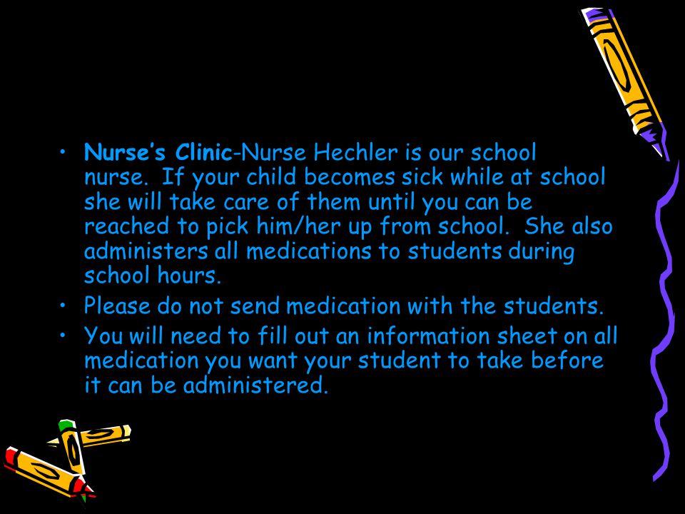 Nurse's Clinic-Nurse Hechler is our school nurse.