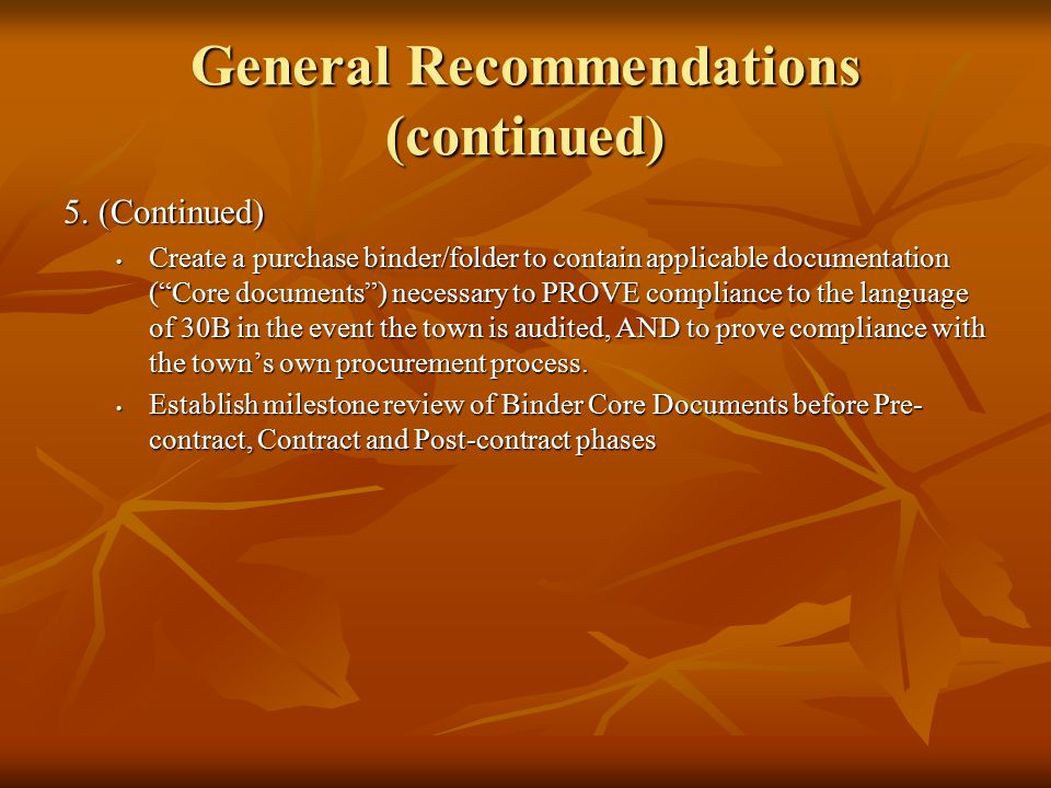 "General Recommendations (continued) 5. (Continued) Create a purchase binder/folder to contain applicable documentation (""Core documents"") necessary to"