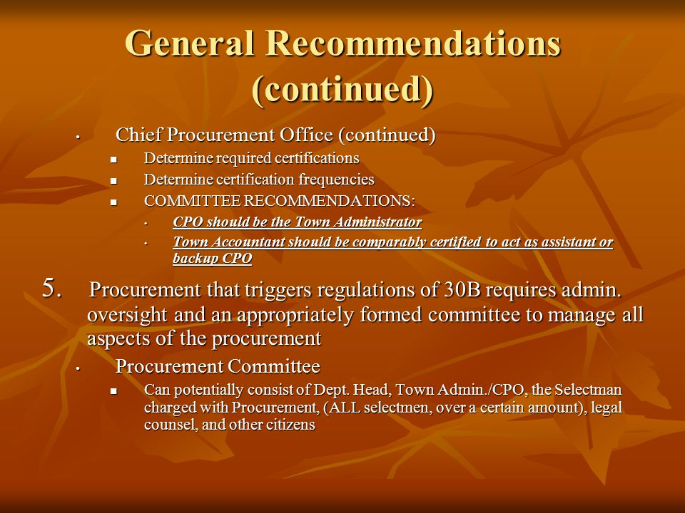 General Recommendations (continued) Chief Procurement Office (continued) Chief Procurement Office (continued) Determine required certifications Determ