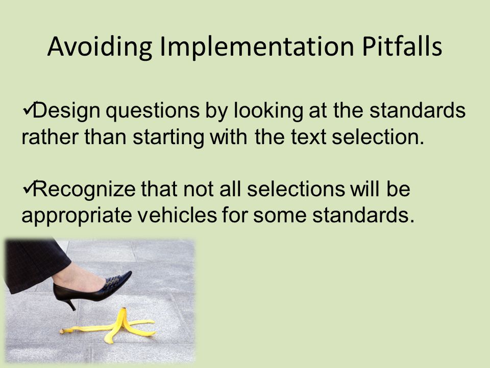 Avoiding Implementation Pitfalls Design questions by looking at the standards rather than starting with the text selection.