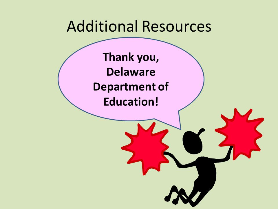 Additional Resources Thank you, Delaware Department of Education!