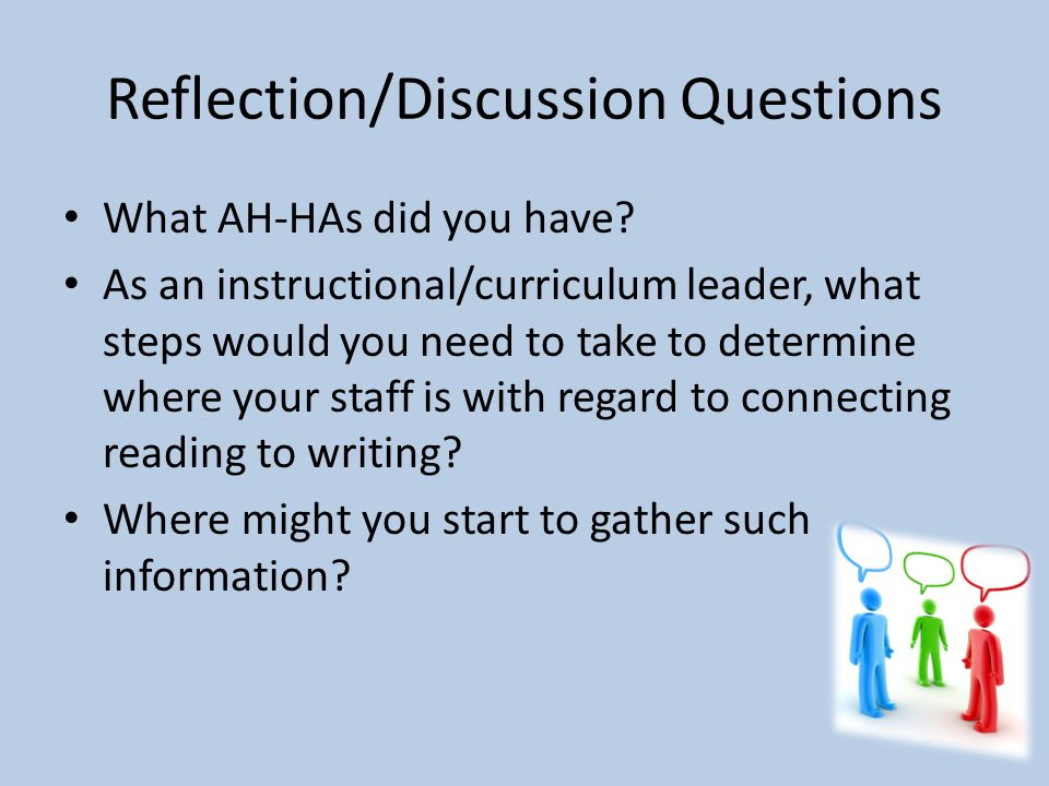 Reflection/Discussion Questions What AH-HAs did you have.