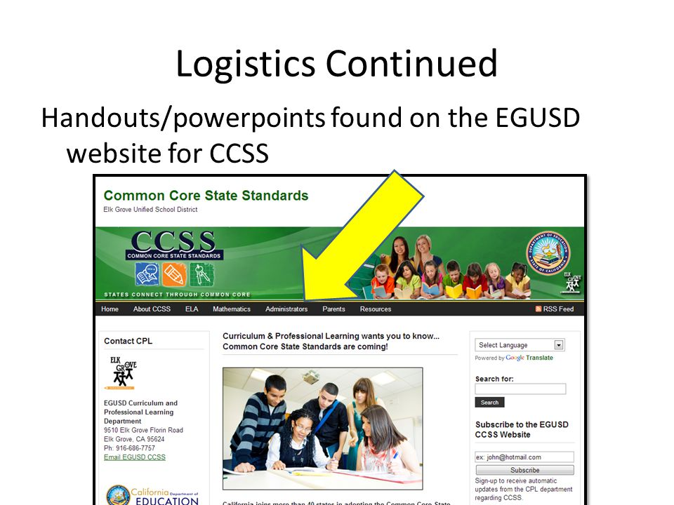 Logistics Continued Handouts/powerpoints found on the EGUSD website for CCSS