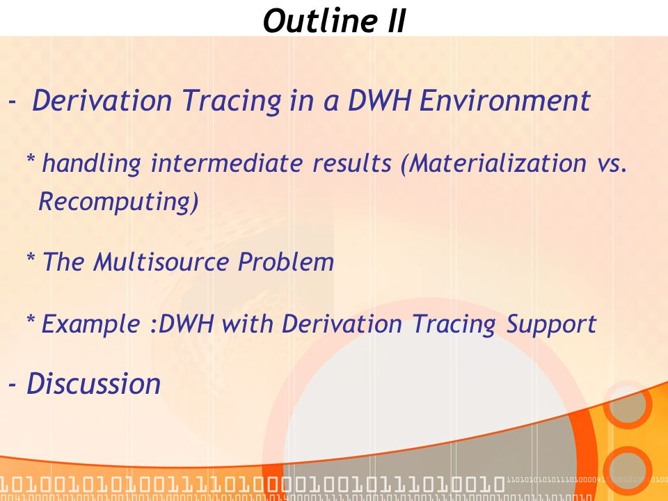 Warehousing System Supporting Derivation Tracing I - Auxiliary view AllClothing maintained for tracing tuples from Clothing - AllClothing records the intermediate aggregation results - to trace tuples from AllClothing, derivation view DV_AllClothing is maintained.