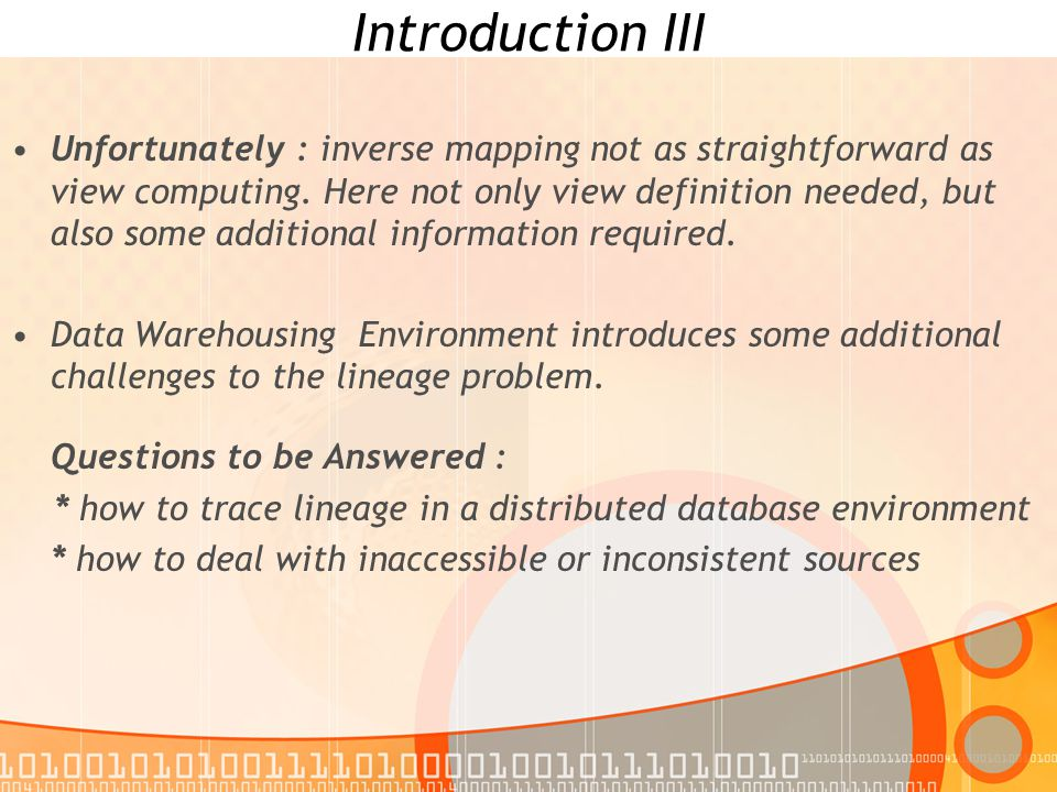 Introduction III Unfortunately : inverse mapping not as straightforward as view computing.