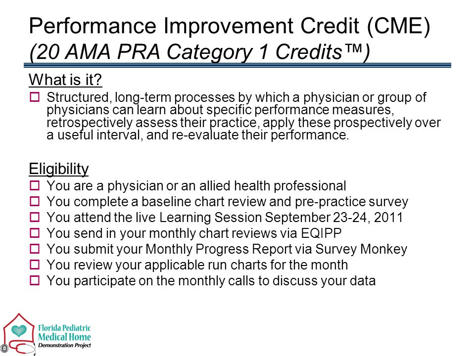 Performance Improvement Credit (CME) (20 AMA PRA Category 1 Credits™) What is it.
