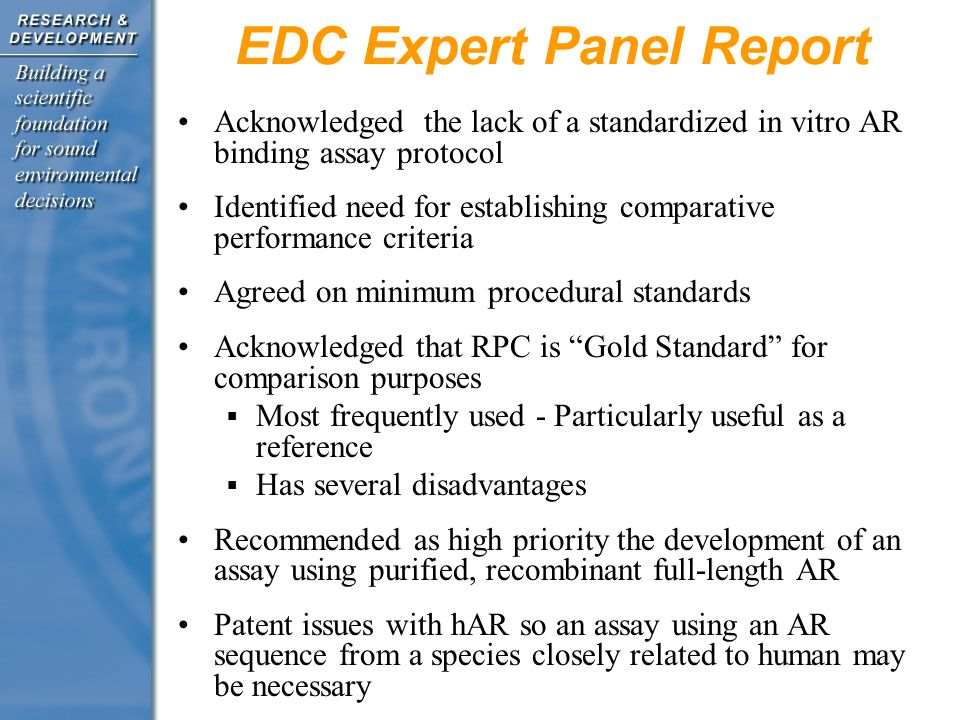 EDC Expert Panel Report Acknowledged the lack of a standardized in vitro AR binding assay protocol Identified need for establishing comparative perfor