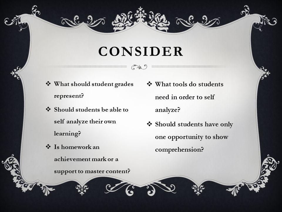  What should student grades represent.
