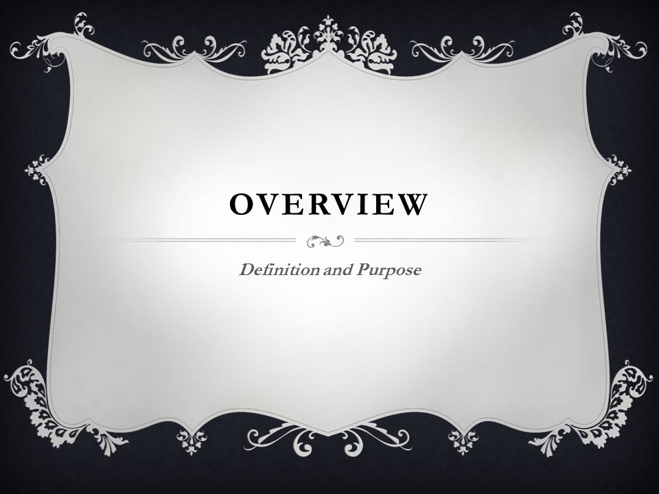 OVERVIEW Definition and Purpose