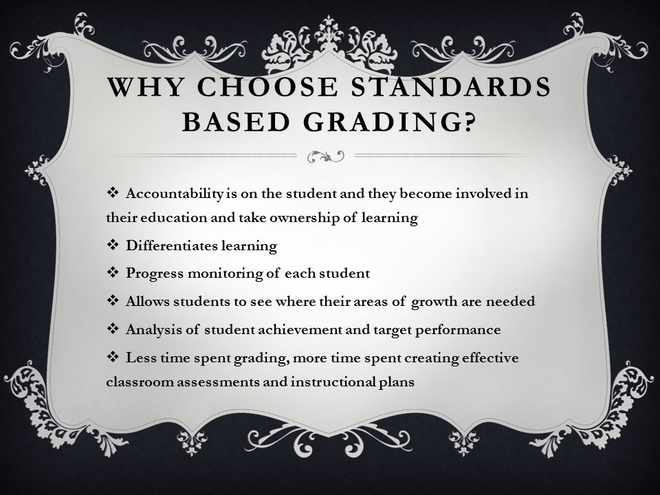 WHY CHOOSE STANDARDS BASED GRADING.