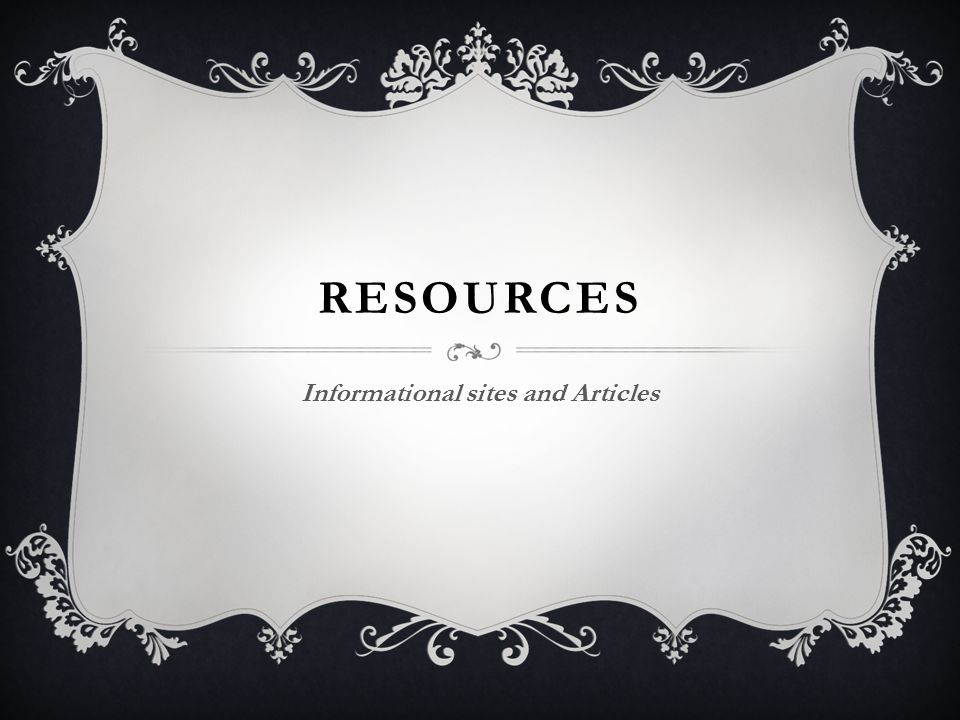 RESOURCES Informational sites and Articles