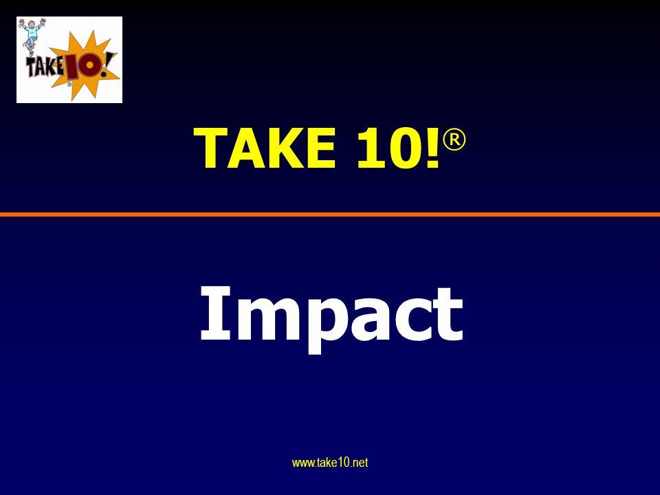 TAKE 10! ® Impact www.take10.net