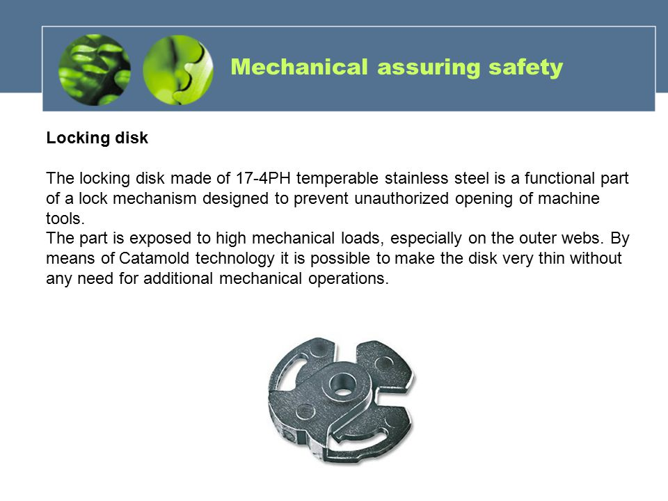 Mechanical assuring safety Locking disk The locking disk made of 17-4PH temperable stainless steel is a functional part of a lock mechanism designed to prevent unauthorized opening of machine tools.