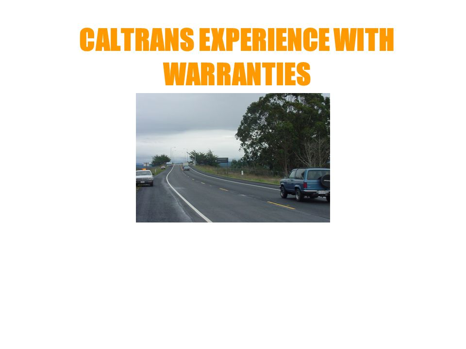 CALTRANS EXPERIENCE WITH WARRANTIES