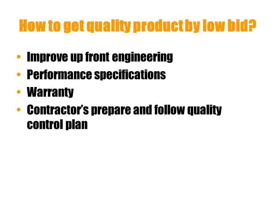 How to get quality product by low bid.