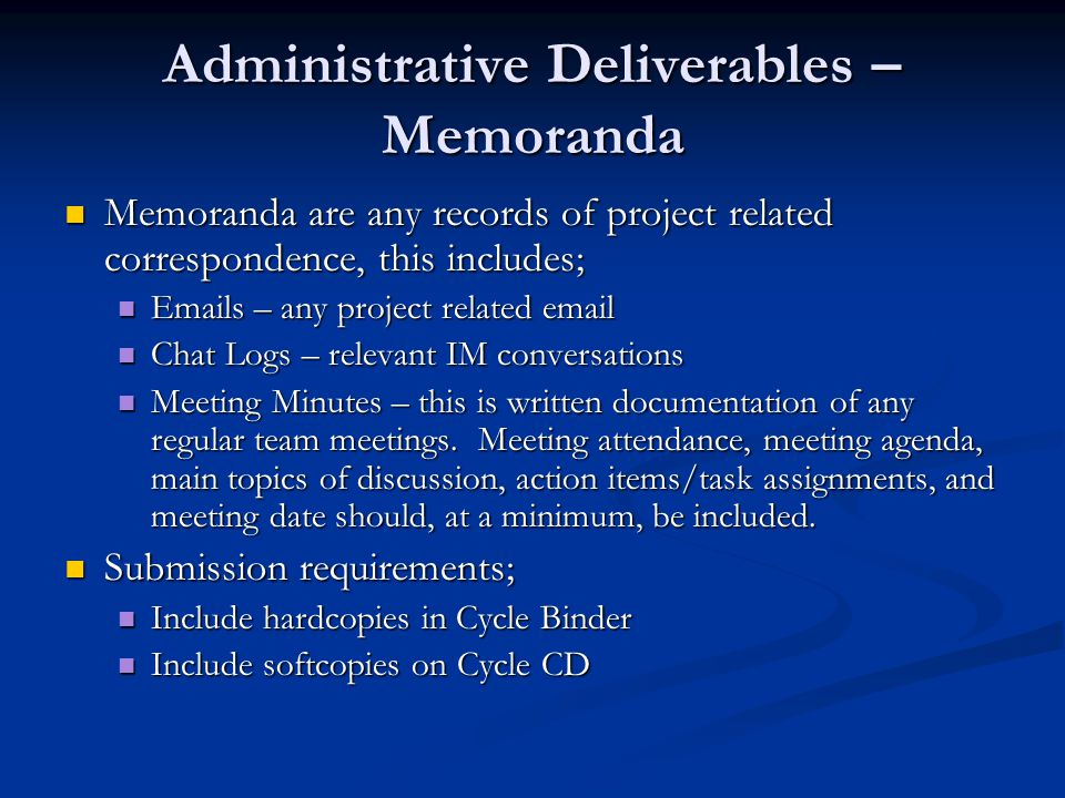 Administrative Deliverables – Lessons Learned Lessons Learned are knowledge gained from a post- effort critical evaluation.