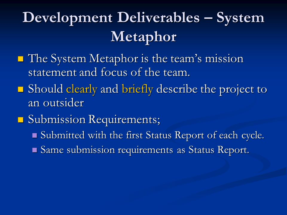 Development Deliverables – Cycle Intent The Cycle Intent is a description of the envisioned product at the end of the cycle.