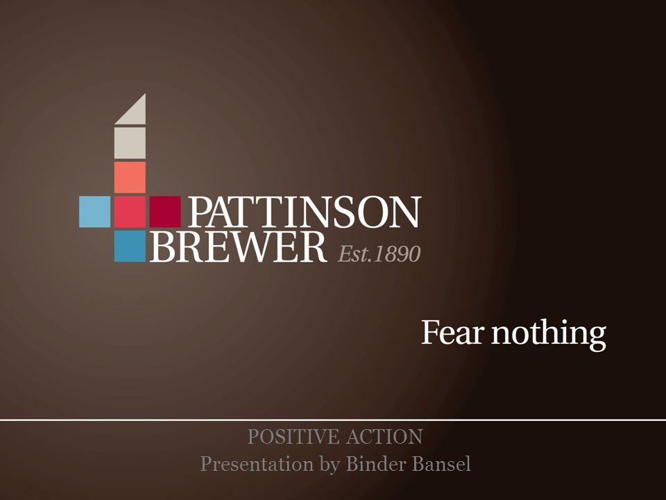 POSITIVE ACTION Presentation by Binder Bansel