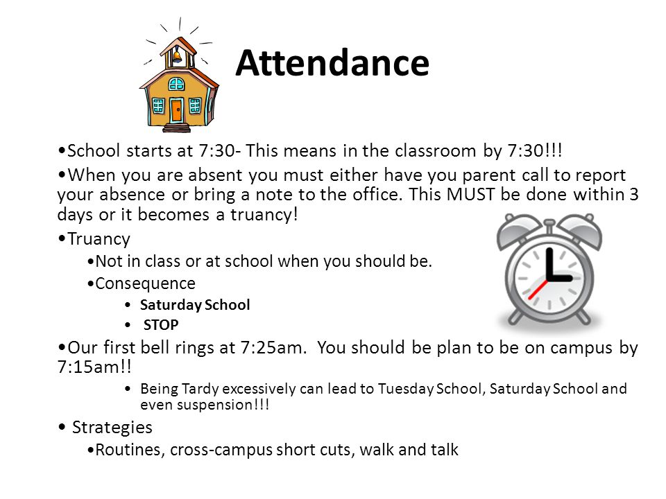 Attendance School starts at 7:30- This means in the classroom by 7:30!!.