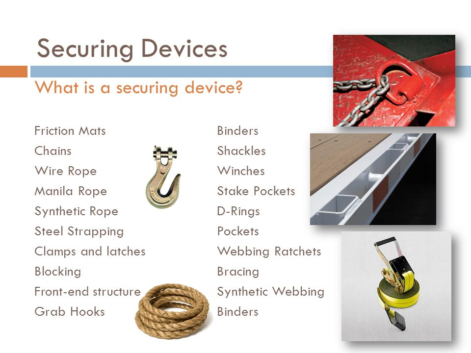 Securing Devices What is a securing device.