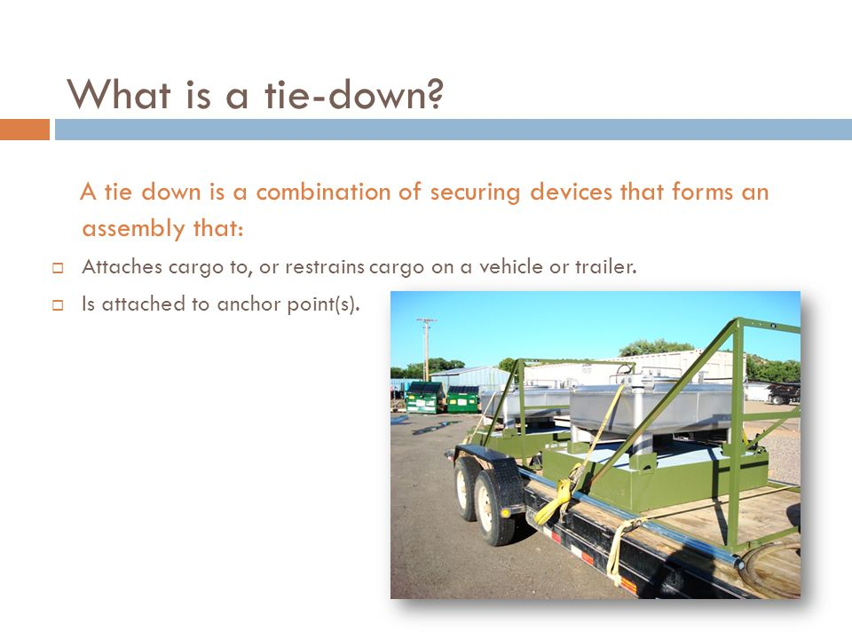 What is a tie-down.
