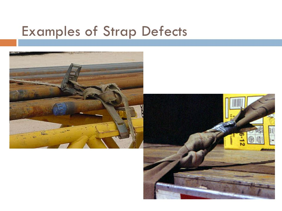 Examples of Strap Defects