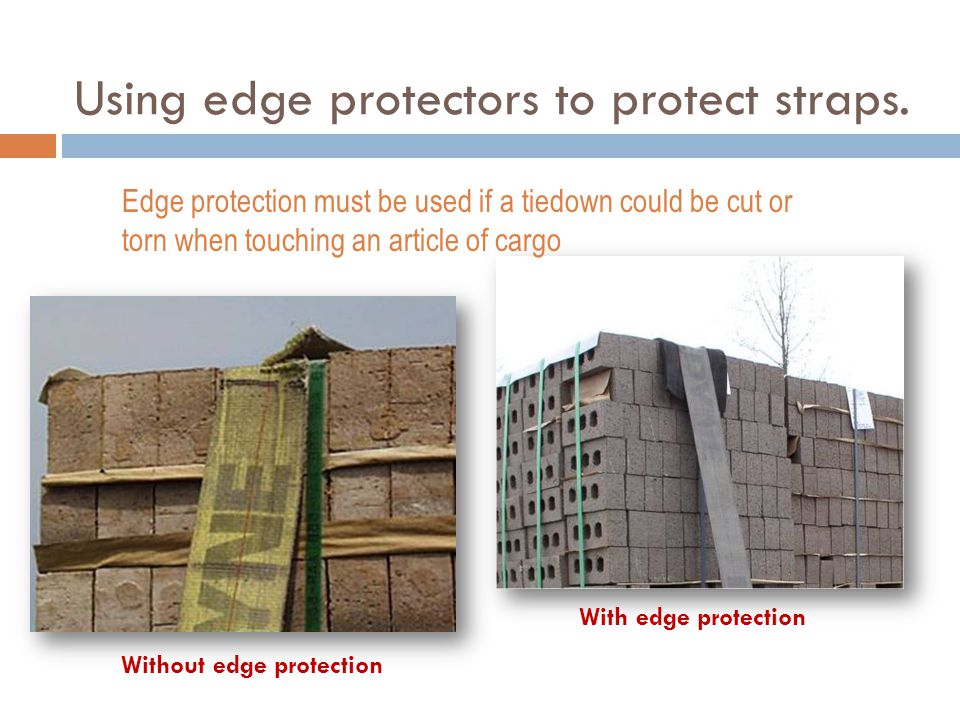 Using edge protectors to protect straps.