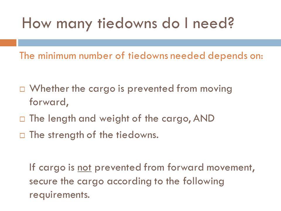 How many tiedowns do I need.