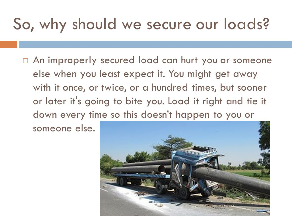 So, why should we secure our loads.