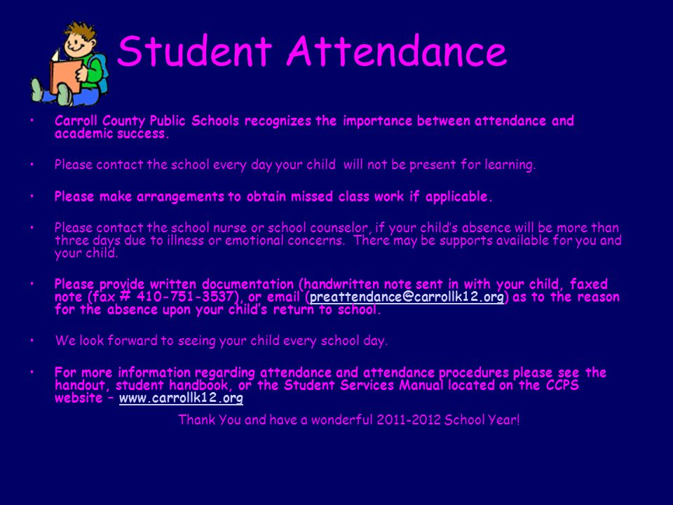 Student Attendance Carroll County Public Schools recognizes the importance between attendance and academic success.