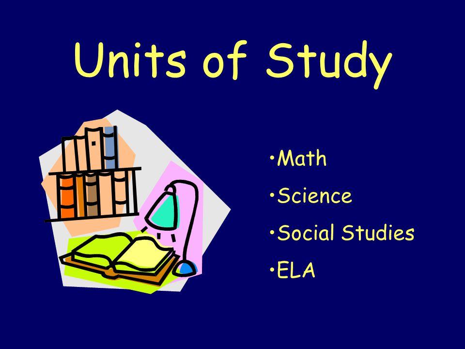 Units of Study Math Science Social Studies ELA