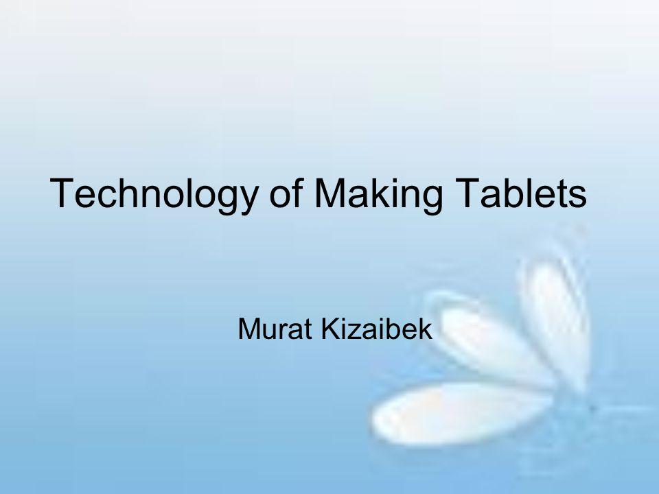 Technology of Making Tablets Murat Kizaibek