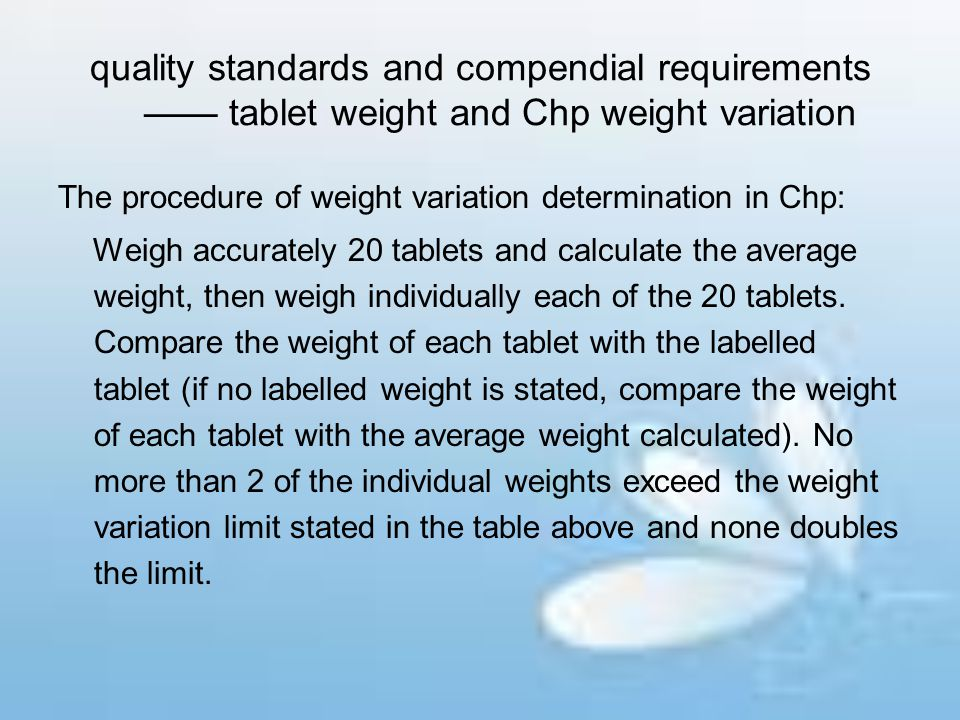quality standards and compendial requirements —— tablet weight and Chp weight variation The procedure of weight variation determination in Chp: Weigh