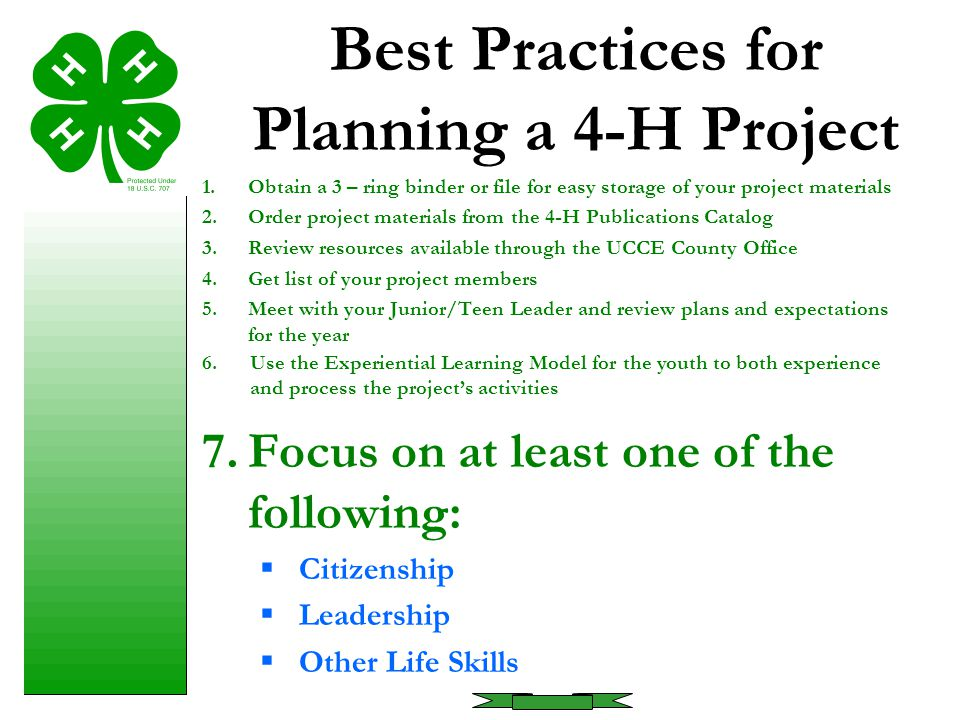 Best Practices for Planning a 4-H Project 1.Obtain a 3 – ring binder or file for easy storage of your project materials 2.Order project materials from
