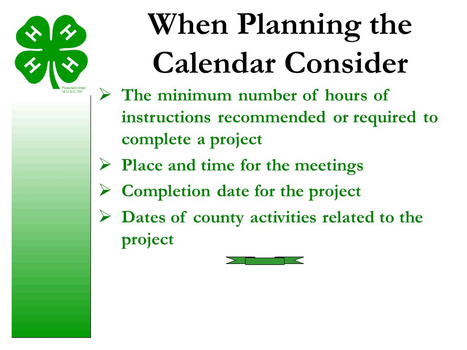  The minimum number of hours of instructions recommended or required to complete a project  Place and time for the meetings  Completion date for th