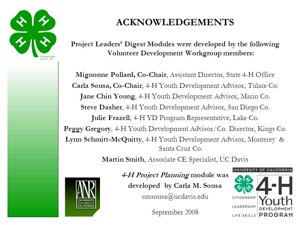 ACKNOWLEDGEMENTS Project Leaders' Digest Modules were developed by the following Volunteer Development Workgroup members: Mignonne Pollard, Co-Chair,