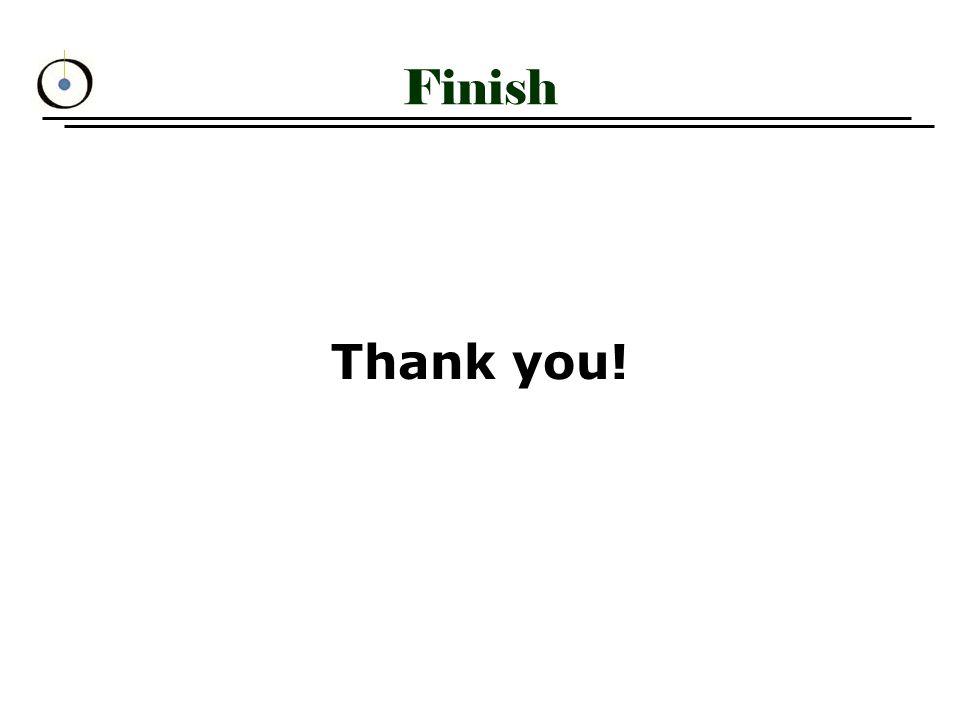 Finish Thank you!