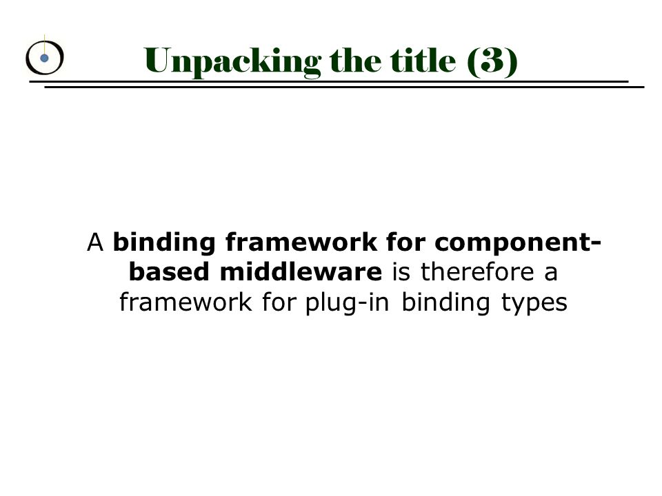 Overview 1.Motivation 2.Architecture 3.Conceptual Binding Model 4.How to add a new BT.