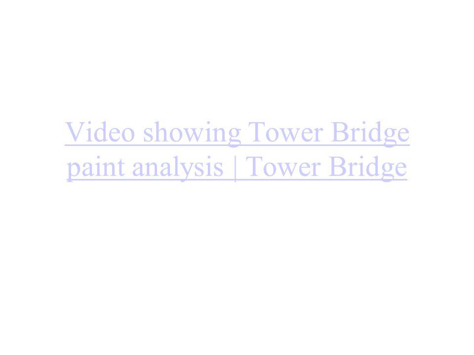 Video showing Tower Bridge paint analysis | Tower Bridge